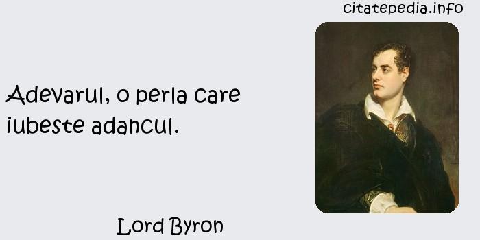 Lord Byron - Adevarul, o perla care iubeste adancul.