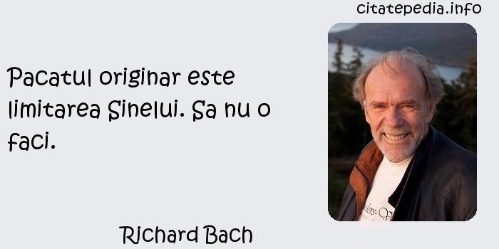 Richard Bach - Pacatul originar este limitarea Sinelui. Sa nu o faci.