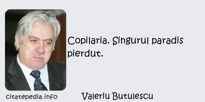 Valeriu Butulescu - Copilaria. Singurul paradis pierdut.
