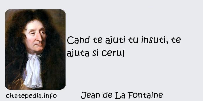 Jean de La Fontaine - Cand te ajuti tu insuti, te ajuta si cerul