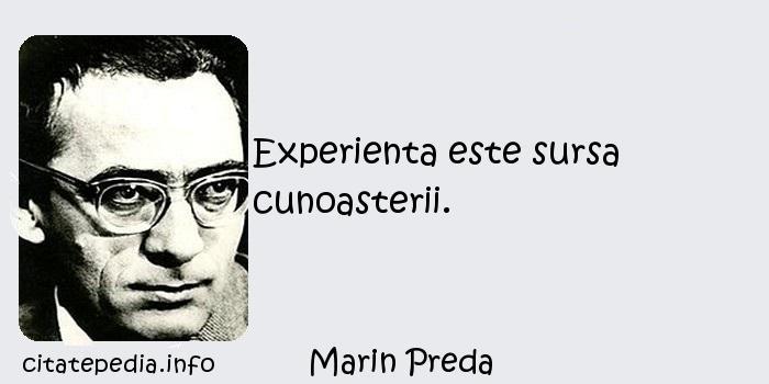 Marin Preda - Experienta este sursa cunoasterii.