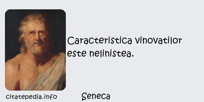 Seneca - Caracteristica vinovatilor este nelinistea.