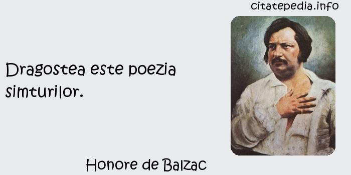 Honore de Balzac - Dragostea este poezia simturilor.