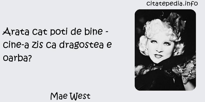 Mae West - Arata cat poti de bine - cine-a zis ca dragostea e oarba?