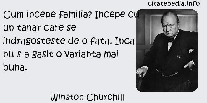 Winston Churchill - Cum incepe familia? Incepe cu un tanar care se indragosteste de o fata. Inca nu s-a gasit o varianta mai buna.