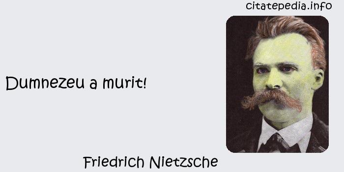 Friedrich Nietzsche - Dumnezeu a murit!