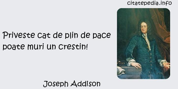 Joseph Addison - Priveste cat de plin de pace poate muri un crestin!