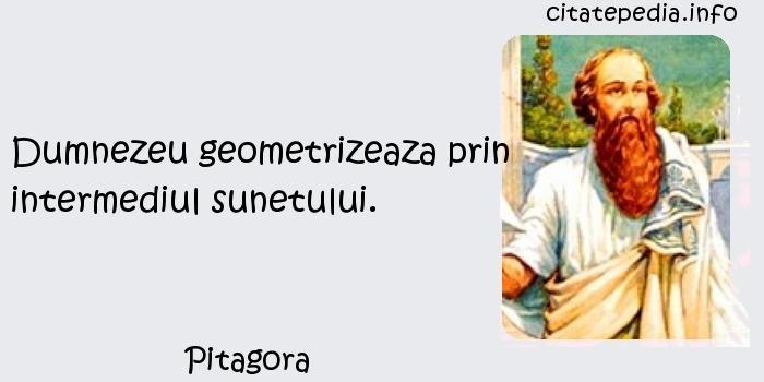 Pitagora - Dumnezeu geometrizeaza prin intermediul sunetului.