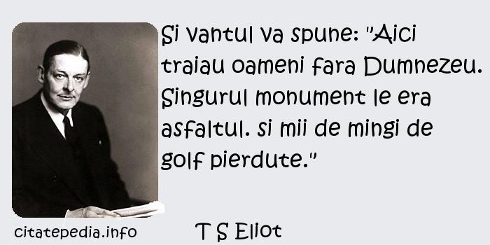 T S Eliot - Si vantul va spune: