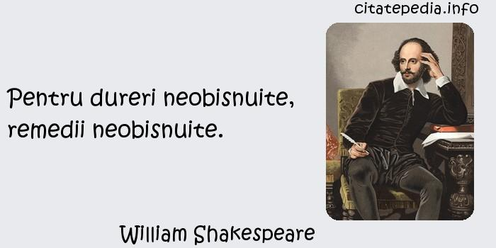 William Shakespeare - Pentru dureri neobisnuite, remedii neobisnuite.