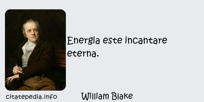 William Blake - Energia este incantare eterna.