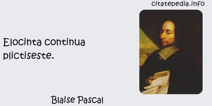 Blaise Pascal - Elocinta continua plictiseste.