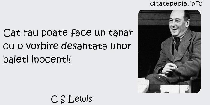 C S Lewis - Cat rau poate face un tanar cu o vorbire desantata unor baieti inocenti!