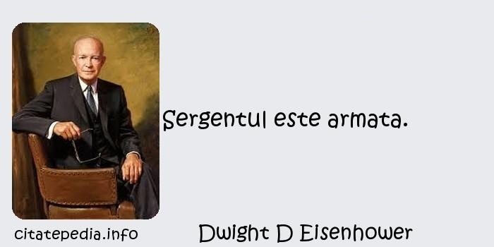 Dwight D Eisenhower - Sergentul este armata.