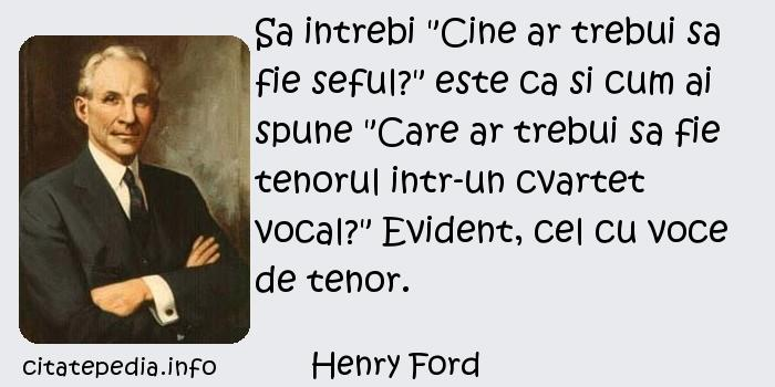 Henry Ford - Sa intrebi