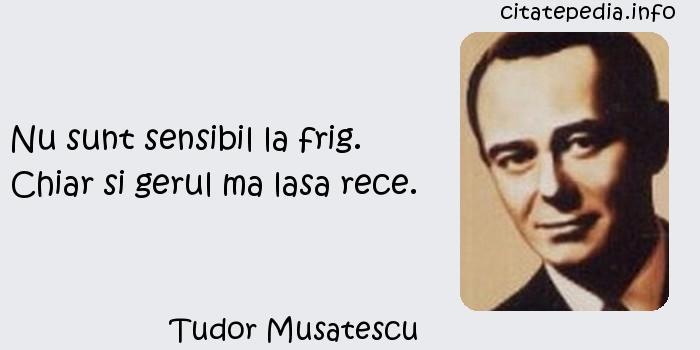 Tudor Musatescu - Nu sunt sensibil la frig. Chiar si gerul ma lasa rece.