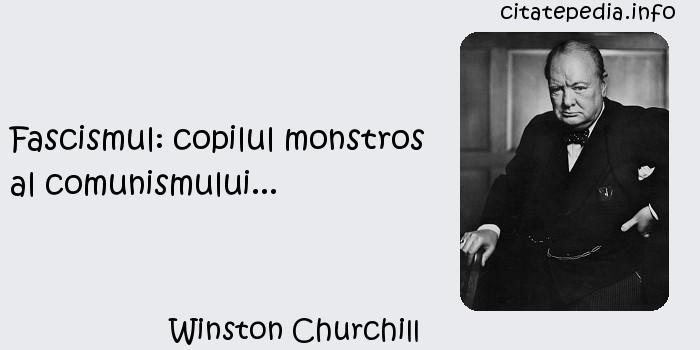 Winston Churchill - Fascismul: copilul monstros al comunismului...