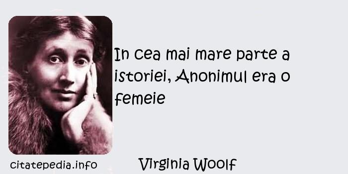 Virginia Woolf - In cea mai mare parte a istoriei, Anonimul era o femeie