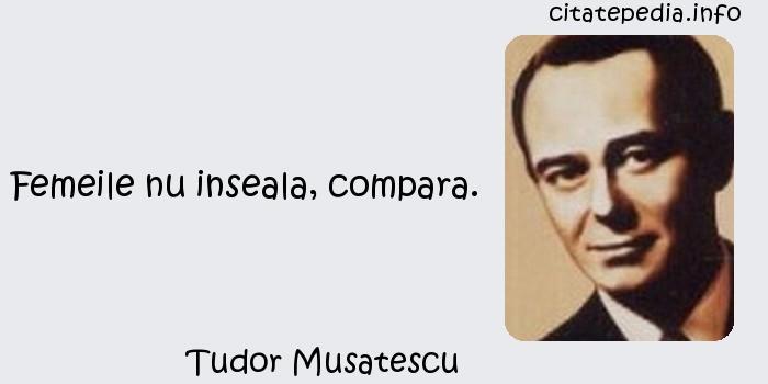 Tudor Musatescu - Femeile nu inseala, compara.