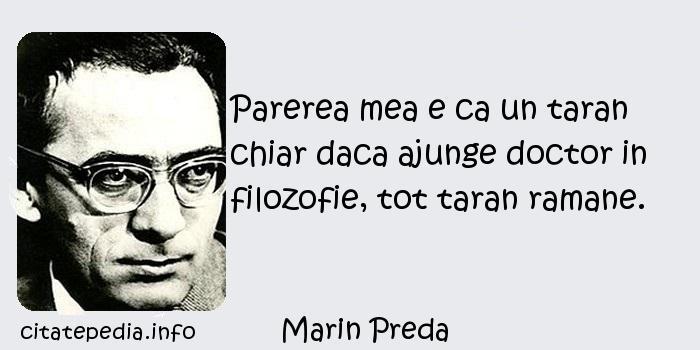Marin Preda - Parerea mea e ca un taran chiar daca ajunge doctor in filozofie, tot taran ramane.