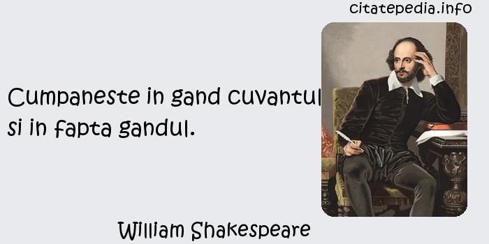 William Shakespeare - Cumpaneste in gand cuvantul si in fapta gandul.