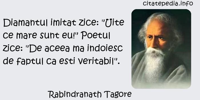 Rabindranath Tagore - Diamantul imitat zice: