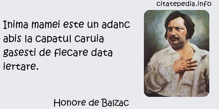Honore de Balzac - Inima mamei este un adanc abis la capatul caruia gasesti de fiecare data iertare.