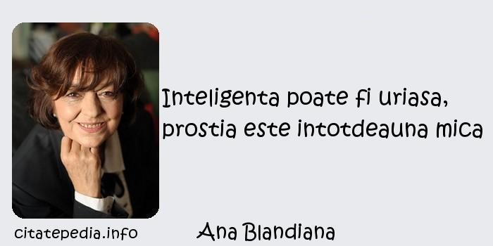 Ana Blandiana - Inteligenta poate fi uriasa, prostia este intotdeauna mica