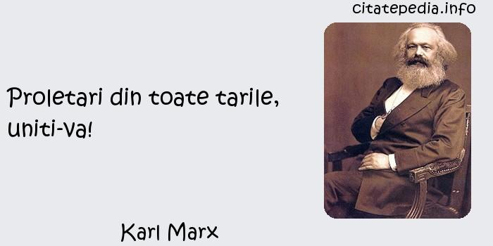 Karl Marx - Proletari din toate tarile, uniti-va!