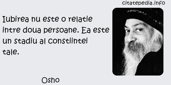 Osho - Iubirea nu este o relatie intre doua persoane. Ea este un stadiu al constiintei tale.