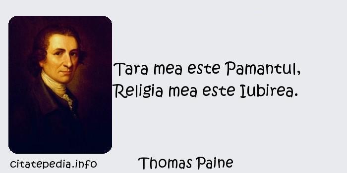 Thomas Paine - Tara mea este Pamantul, Religia mea este Iubirea.