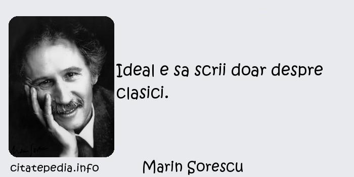 Marin Sorescu - Ideal e sa scrii doar despre clasici.