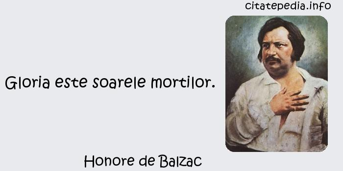 Honore de Balzac - Gloria este soarele mortilor.