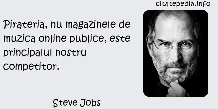 Steve Jobs - Pirateria, nu magazinele de muzica online publice, este principalul nostru competitor.