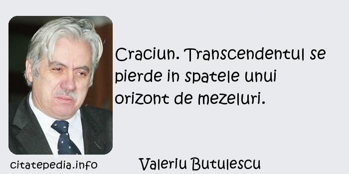 Valeriu Butulescu - Craciun. Transcendentul se pierde in spatele unui orizont de mezeluri.