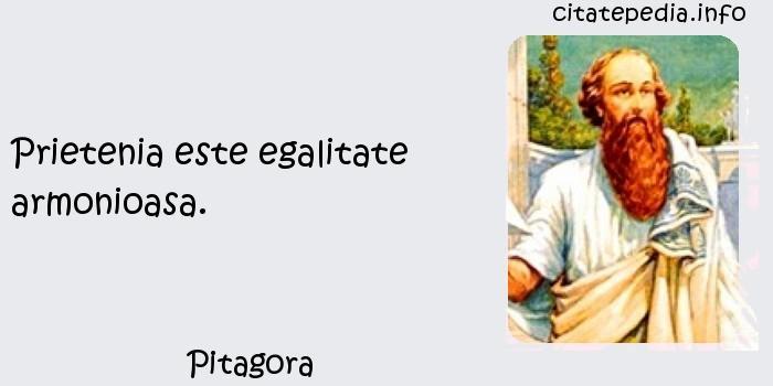 Pitagora - Prietenia este egalitate armonioasa.