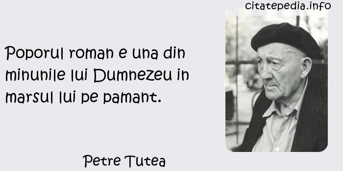 Petre Tutea - Poporul roman e una din minunile lui Dumnezeu in marsul lui pe pamant.