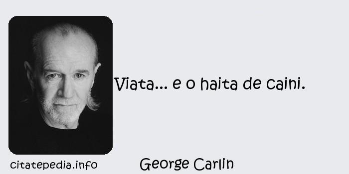 George Carlin - Viata... e o haita de caini.