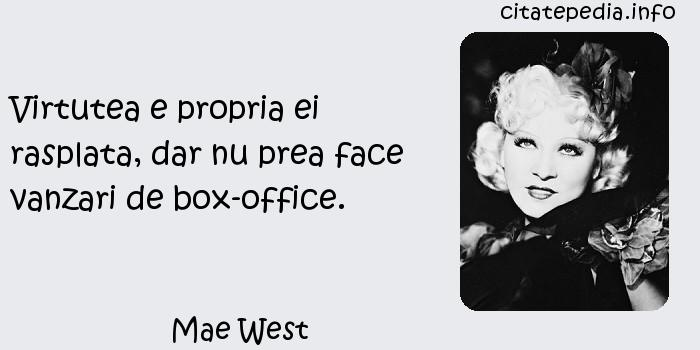 Mae West - Virtutea e propria ei rasplata, dar nu prea face vanzari de box-office.